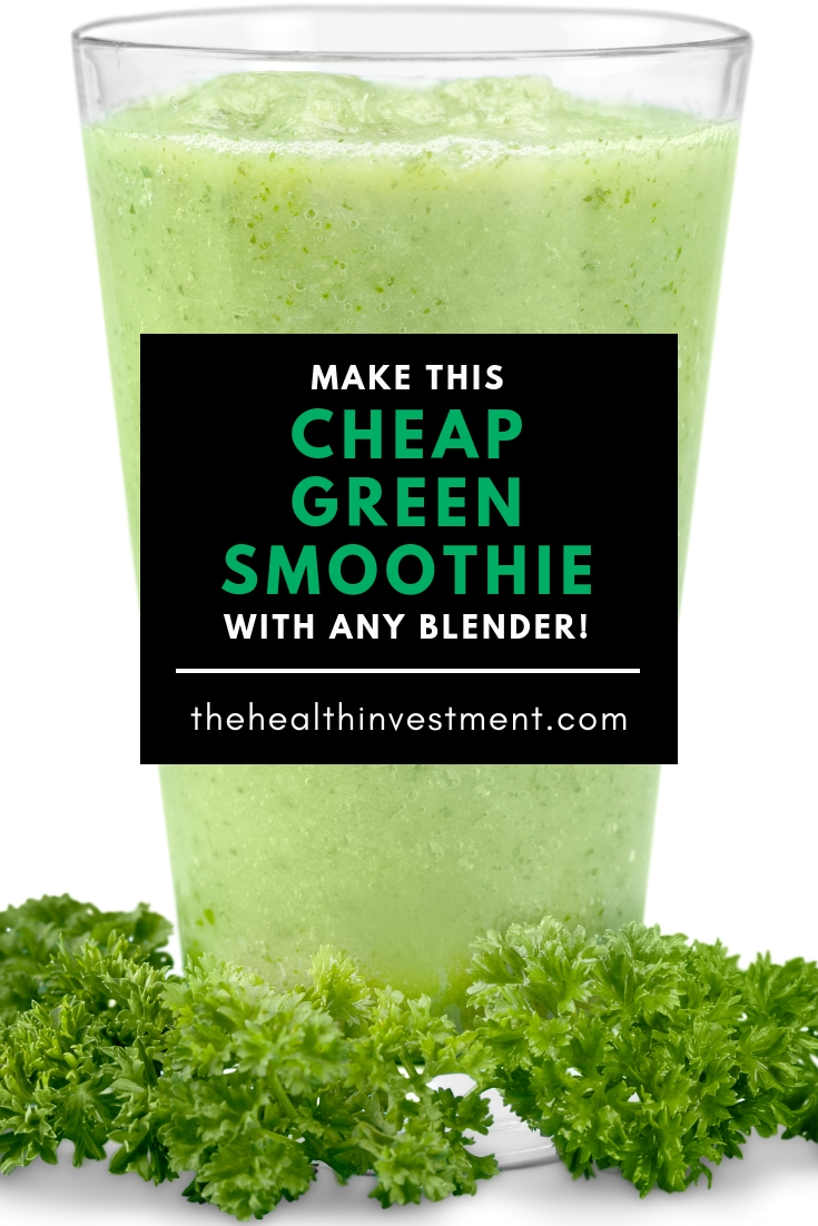Picture of green smoothie behind black box containing title - Make This Cheap Green Smoothie With Any Blender