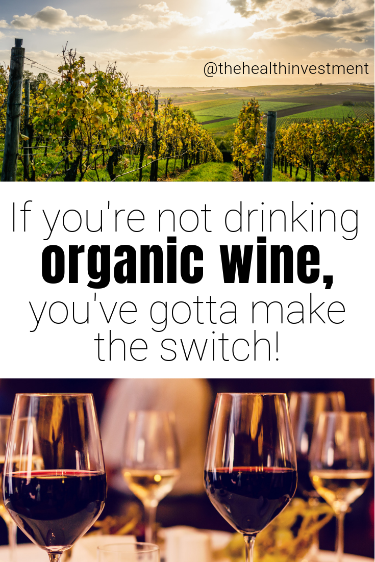 Picture of vineyards and wine above and below title - If you're not drinking organic wine, you've gotta make the switch!