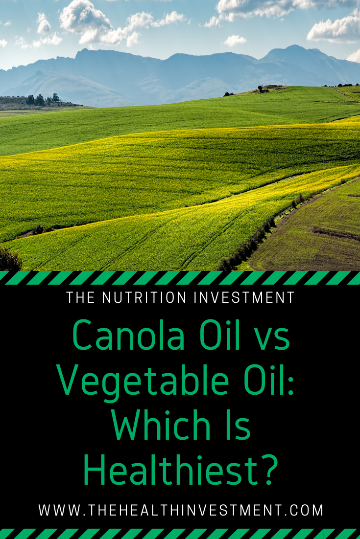 Picture of fields above title: Canola Oil vs Vegetable Oil: Which Is Healthiest?