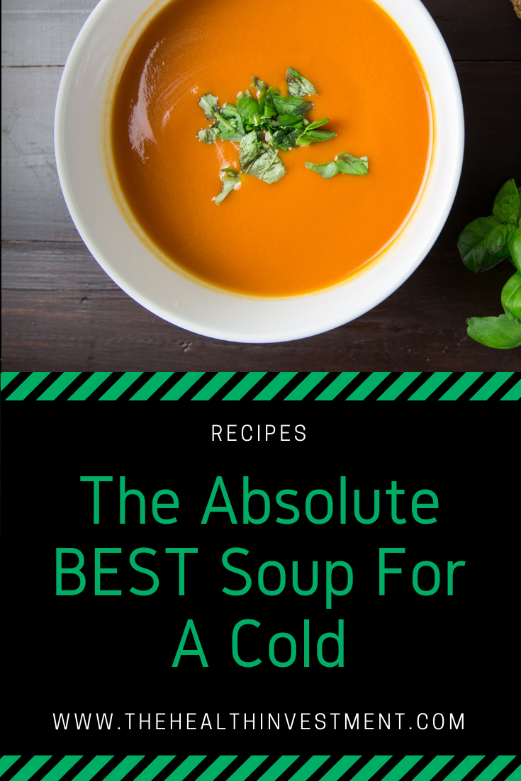 Picture of soup in bowl above title - The Absolute BEST Soup For A Cold