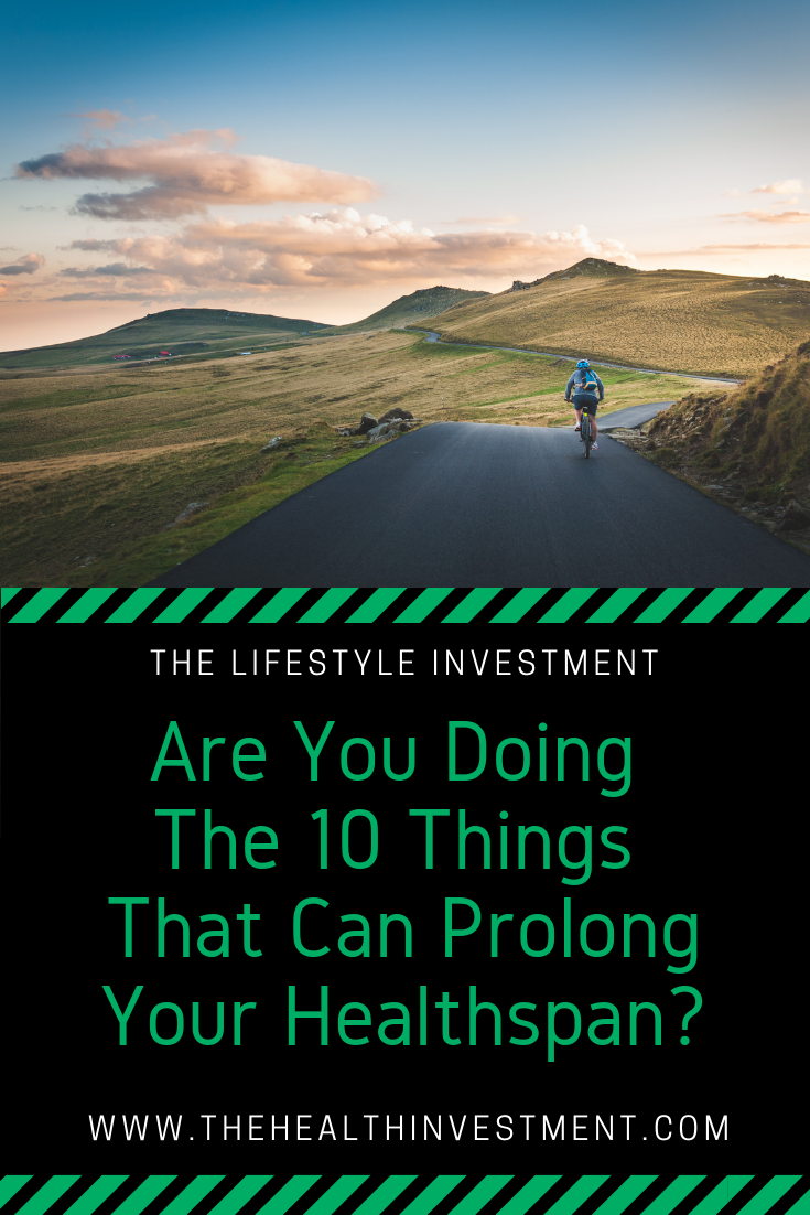 Picture of person biking on mountain road above title - Are You Doing The 10 Things That Can Prolong Your Healthspan?