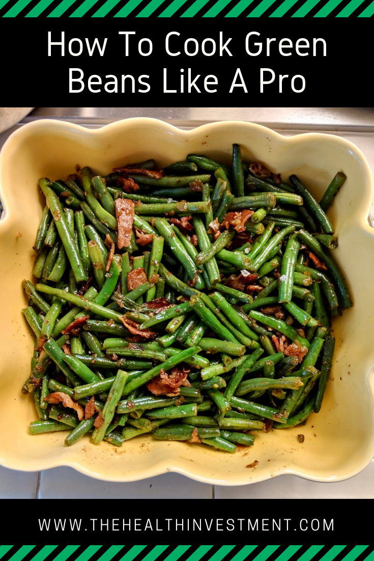 Picture of green beans sautéed with bacon salt pepper and olive oil above title - How To Cook Green Beans Like A Pro