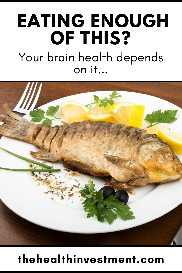 Picture of fish on a plate below title - Eating Enough Of This? Your Brain Health Depends On It...
