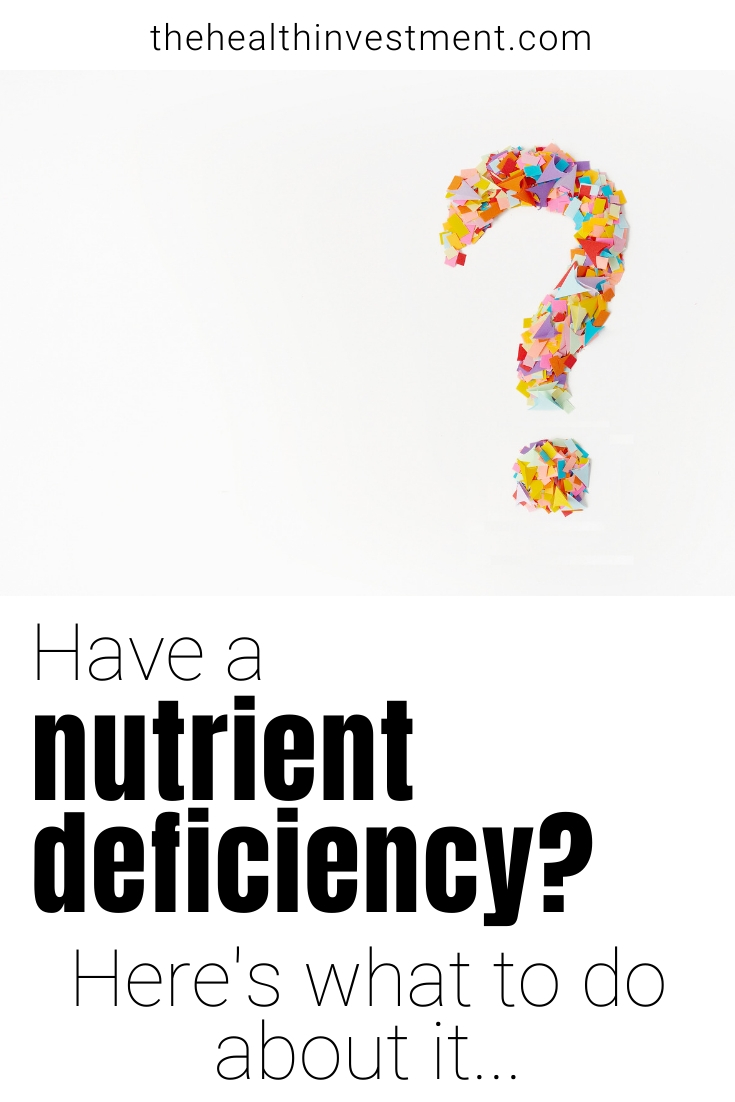 Picture of question mark above title - Have a nutrient deficiency? Here's how to fix it...
