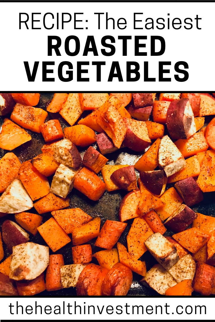 Title - RECIPE: The Easiest Roasted Vegetables - above picture of a glass pan of roasted squash, potatoes, and carrots