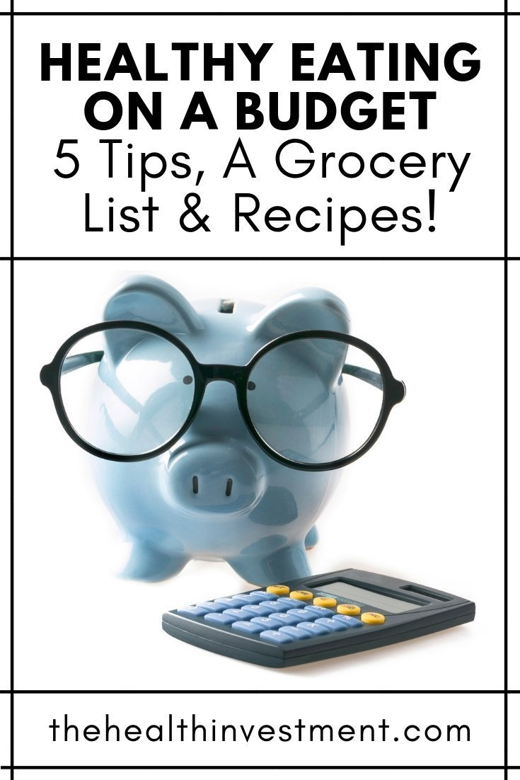 Piggy bank and calculator under title - Healthy Eating On A Budget: 5 Tips, A Grocery List & Recipes!