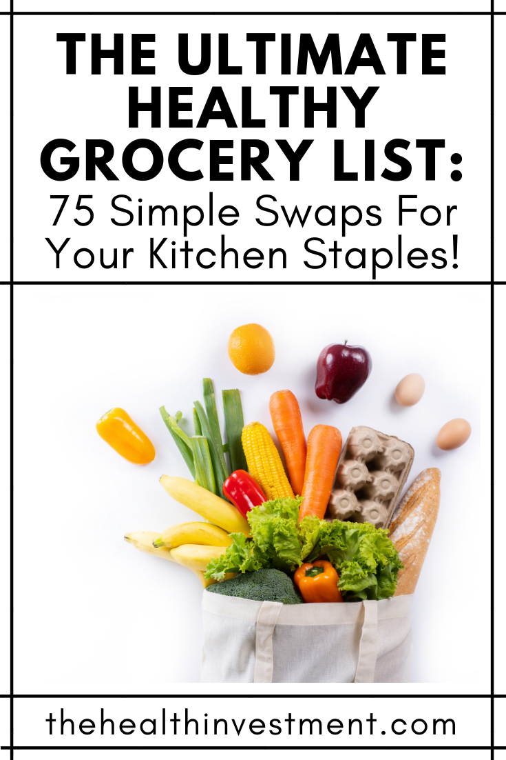 Picture of a bag of groceries below title - The Ultimate Healthy Grocery List: 75 Simple Swaps For Your Kitchen Staples