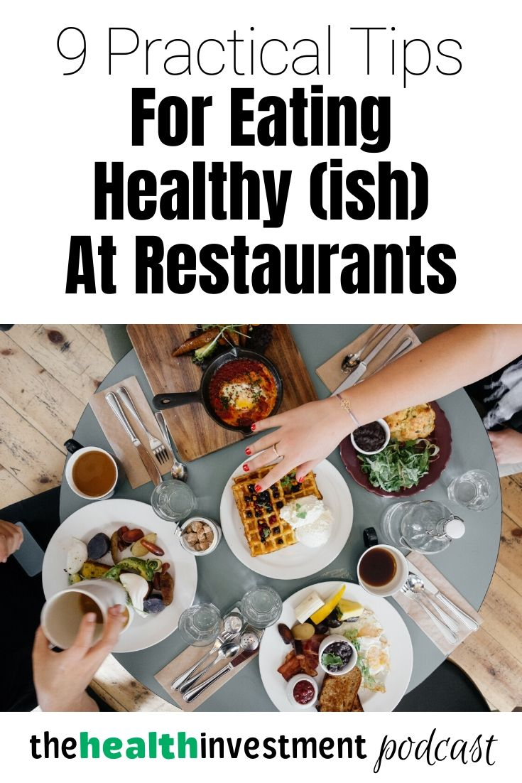 Picture of people eating at a restaurant under title - 9 Practical Tips For Eating Healthy (ish!) At Restaurants