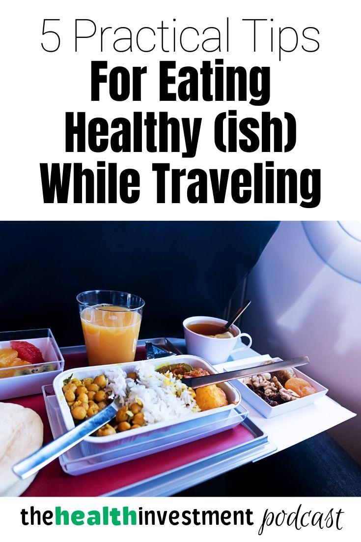 Picture of airplane food below title - 5 Practical Tips For Eating Healthy (ish!) While Traveling