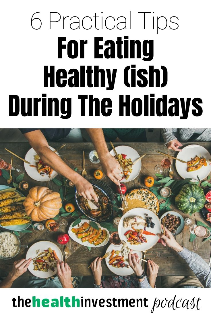 Picture of people eating a big meal below title - 6 Practical Tips For Eating Healthy (ish!) During The Holidays