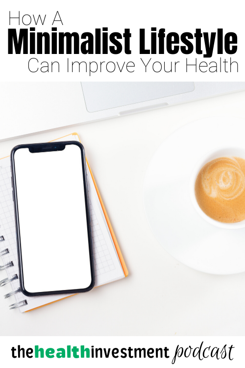 Picture of phone and coffee on table below title - How A Minimalist Lifestyle Can Improve Your Health