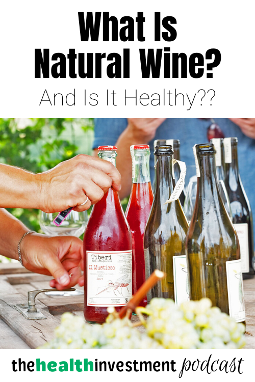Picture of natural wines below title: What Is Natural Wine? And Is It Healthy??