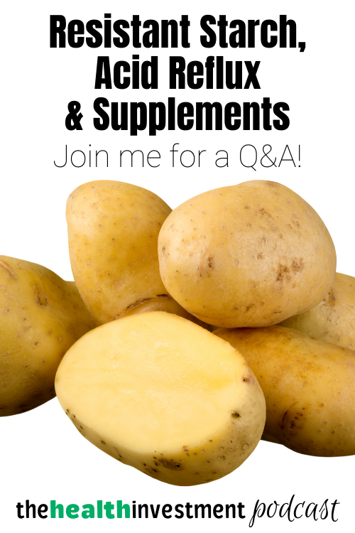 Picture of potatoes below title: Resistant Starch, Acid Reflux & Supplements—Join me for a Q&A!