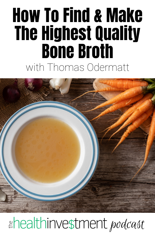 Picture of a bowl of broth below title: How To Find & Make The Highest Quality Bone Broth