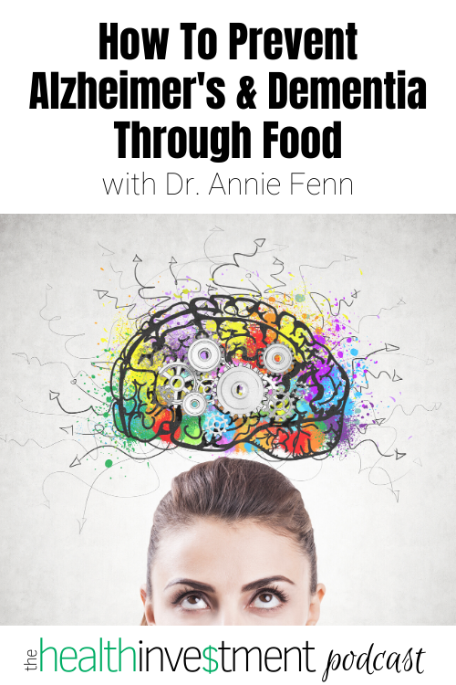 Picture of woman with a big brain above her below title: How To Prevent Alzheimer's & Dementia Through Food
