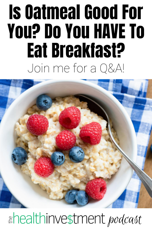 picture of oatmeal below title: Is Oatmeal Good For You? Do You HAVE To Eat Breakfast?