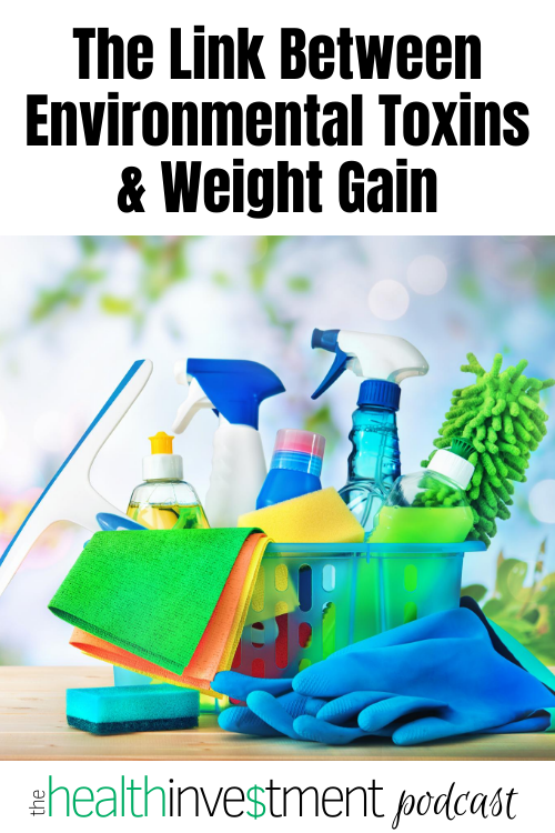 Picture of cleaning supplies below title: The Link Between Environmental Toxins & Weight Gain