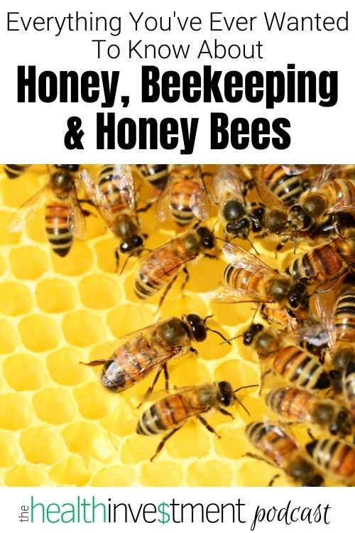 Picture of honey bees below title: Everything You've Ever Wanted To Know About Honey, Beekeeping & Bees