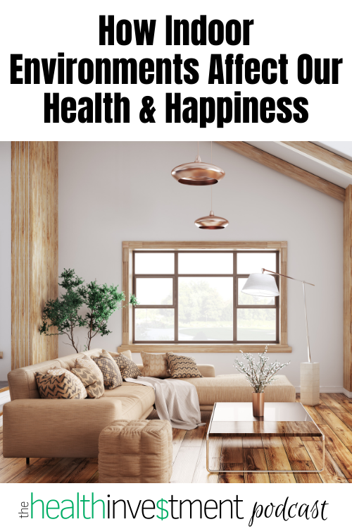 Picture of a midcentury modern living room below title: How Indoor Environments Affect Our Health & Happiness
