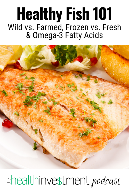Image of cooked fish below title - Healthy Fish 101: Wild vs. Farmed, Frozen vs. Fresh & Omega-3 Fatty Acids