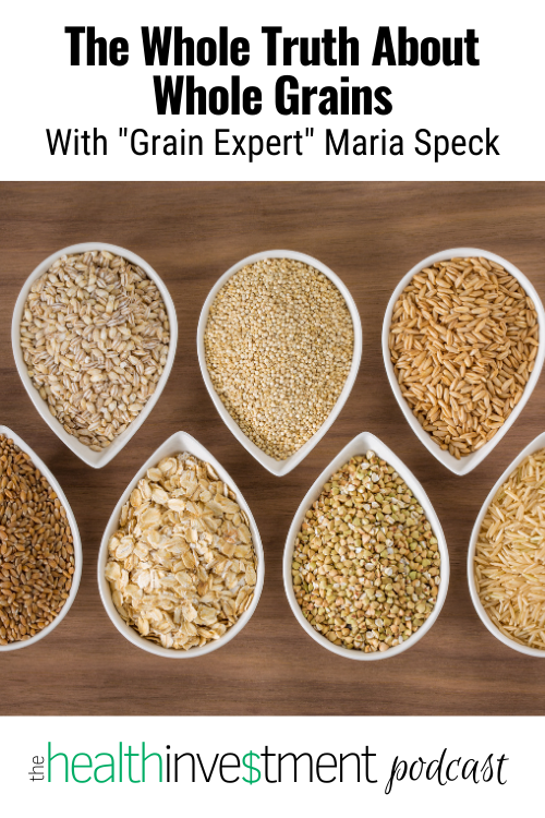 "Image of whole grains below title = The Whole Truth About Whole Grains With ""Grains Expert"" Maria Speck"