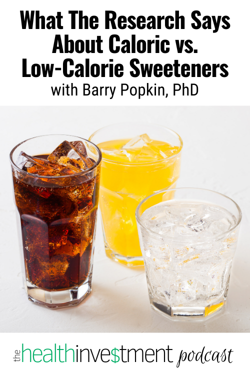 Image of sweetened beverages and soda below title - What The Research Says About Caloric vs. Low-Calorie Sweeteners with Barry Popkin, PhD