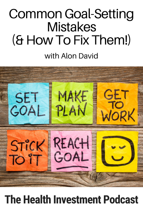 Image of goal setting Post-Its below title: Common Goal-Setting Mistakes (& How To Fix Them!)