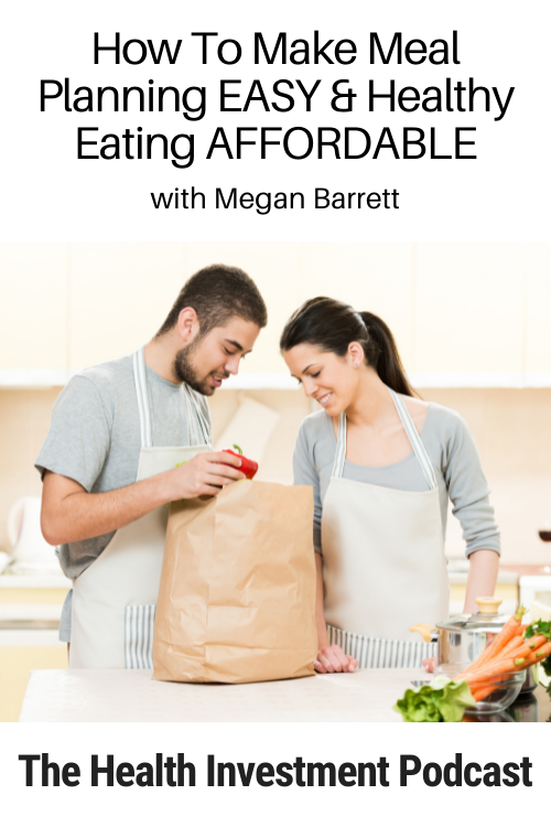 Image of couple looking at their groceries below title: How To Make Meal Planning EASY and Healthy Eating AFFORDABLE