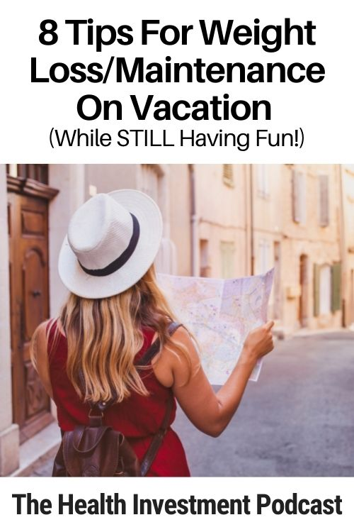 woman walking down street below title - 8 Tips For Weight Loss/Maintenance On Vacation