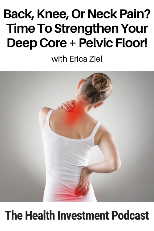image of woman in pain below title - Back, Knee, Or Neck Pain? Time To Strengthen Your Deep Core + Pelvic Floor!