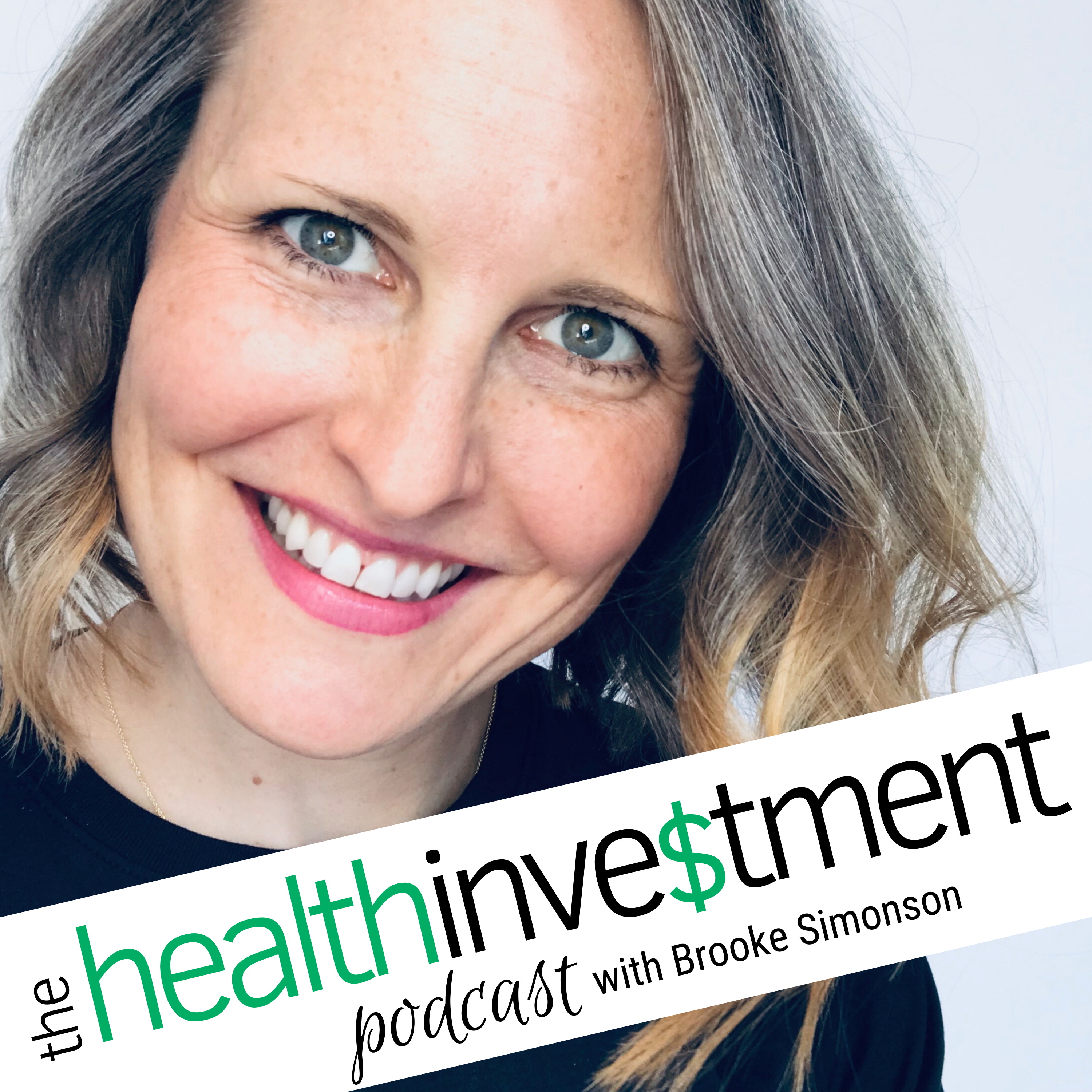 The Health Investment Podcast with Brooke Simonson